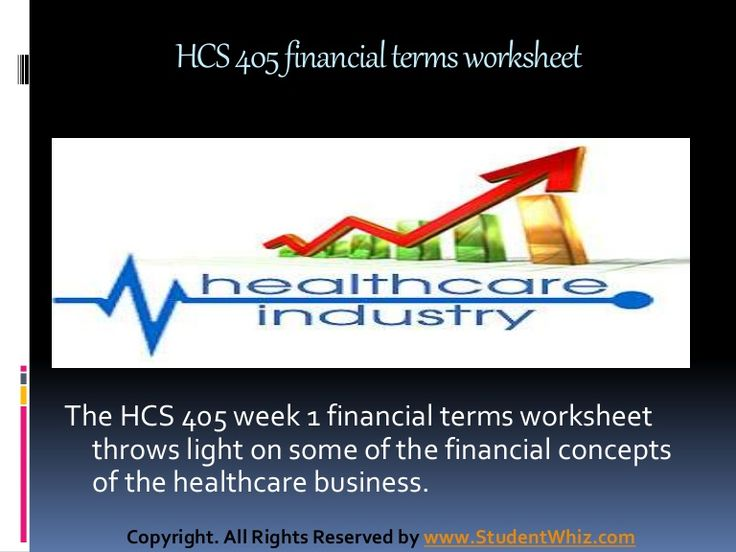 The HCS 405 week 1 financial terms worksheet throws light on some of the most basic concepts of the healthcare business. Understanding health care financial terms is a prerequisite for both academic and professional success.
