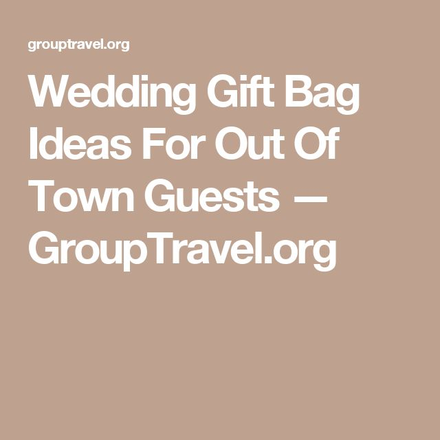 Wedding Gift Ideas For Out Of Town Guests : wedding ideas forward wedding gift bag ideas for out of town guests ...
