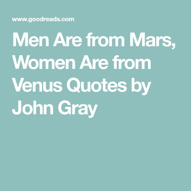 Men Are from Mars, Women Are from Venus Quotes by John Gray
