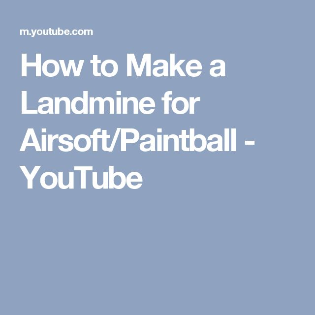 How to Make a Landmine for Airsoft/Paintball - YouTube