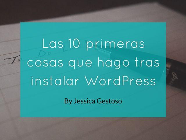 Las 10 primeras cosas que hago tras instalar WordPress