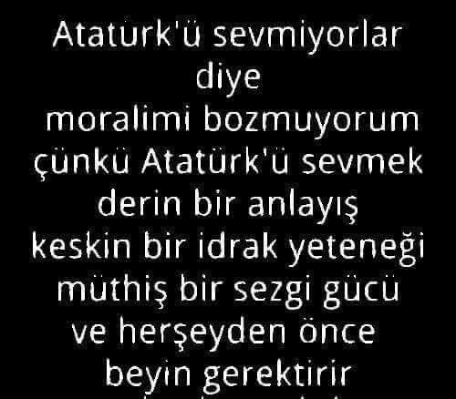 Atatürkü sevmek yürek gerektirir..