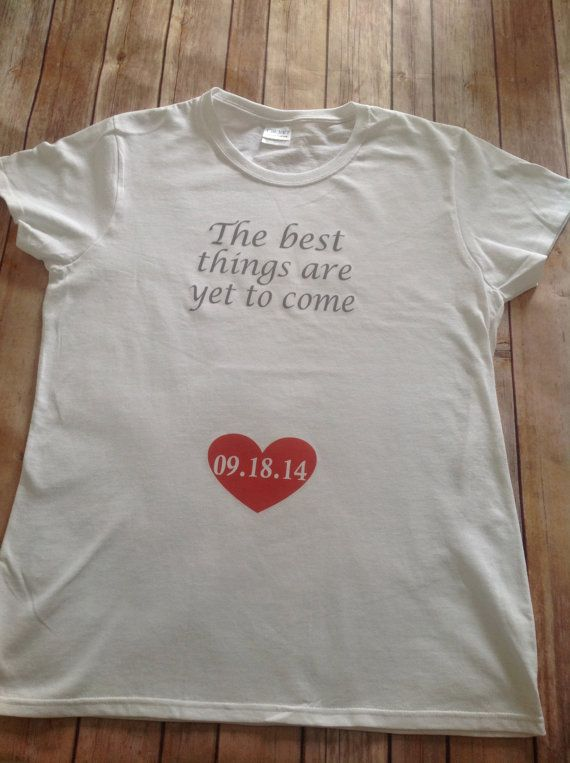 The best things are yet to come heart due date T Shirt pregnancy announcement expecting mom mother mommy heart baby's due date personalized shirt white grey custom made new mommy pregnant