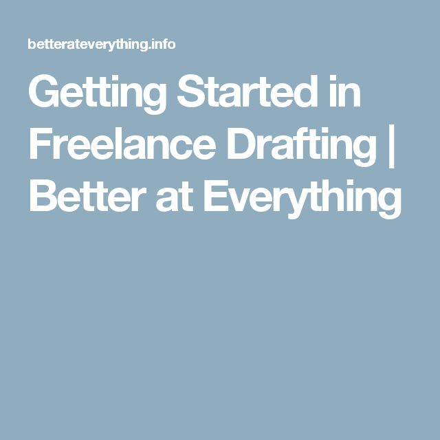 Getting Started in Freelance Drafting | Better at Everything
