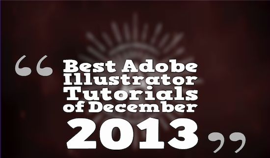 Best Adobe Illustrator Tutorials of December 2013