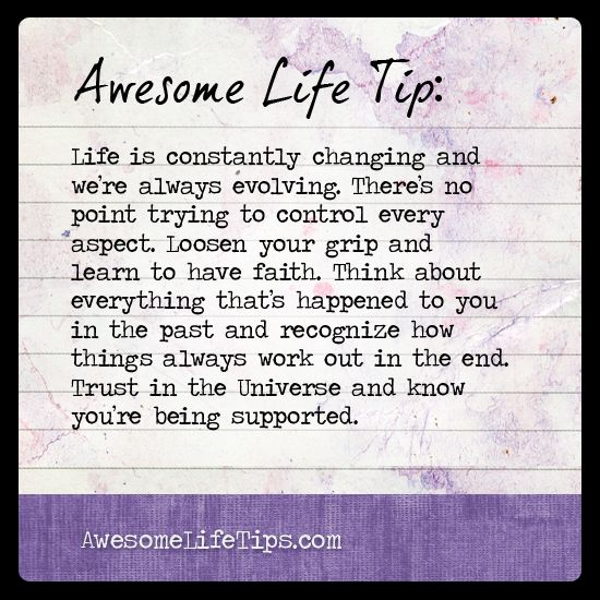 Awesome Life Tip: You Can't Control Everything >> www.awesomelifetips.com
