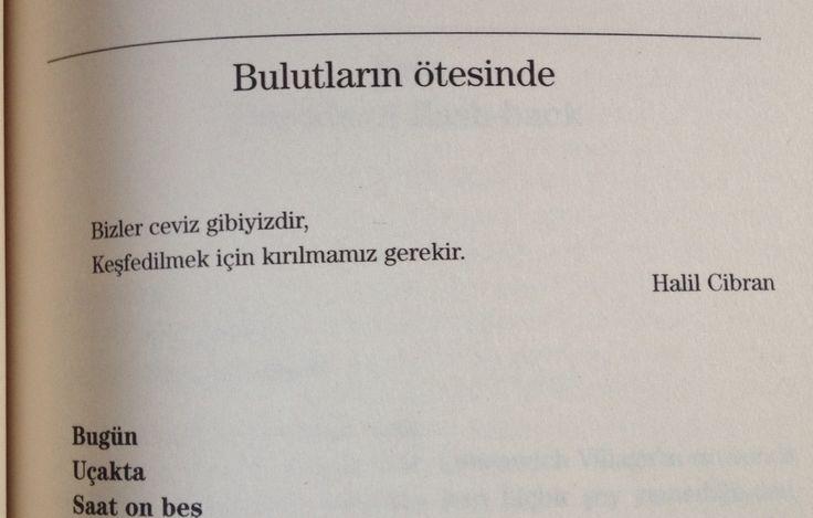 """""""Bizler ceviz gibiyizdir, Keşfedilmemiz için kırılmamız gerekir."""" Halil Cibran Çünkü Seni Seviyorum"""