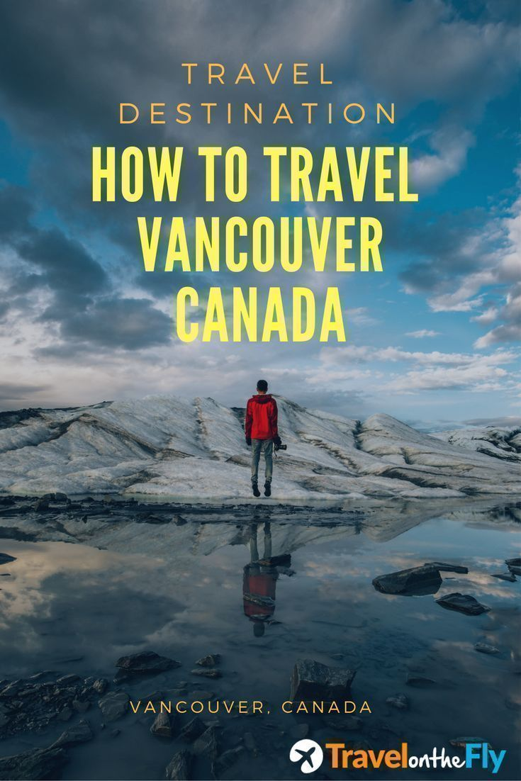 Travel Destination Vancouver Canada Travel Vancouver Info And