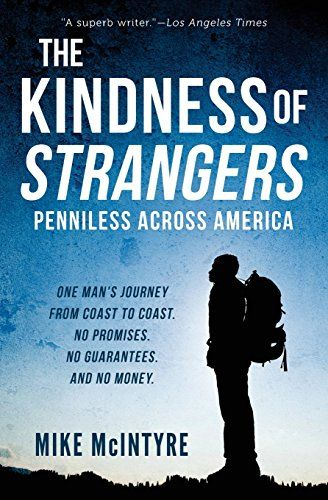 The Kindness of Strangers: Penniless Across America by Mike McIntyre http://www.amazon.com/dp/1495213765/ref=cm_sw_r_pi_dp_2MVMwb0PMBFHX