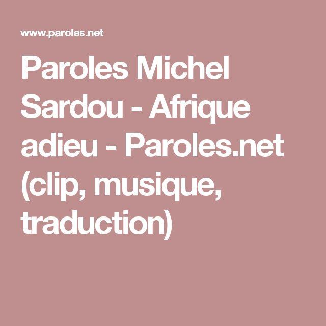 Paroles Michel Sardou - Afrique adieu - Paroles.net (clip, musique, traduction)