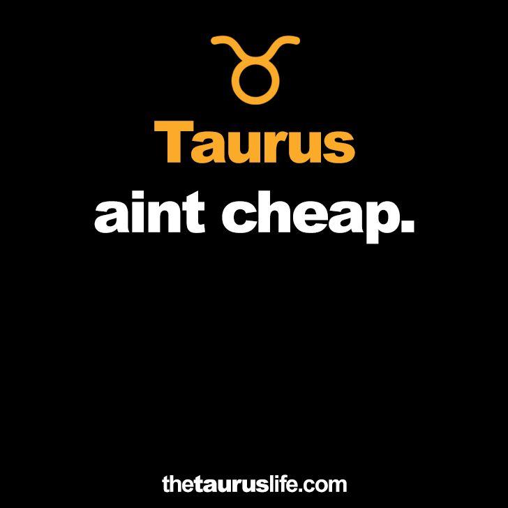 Taurus aint cheap.