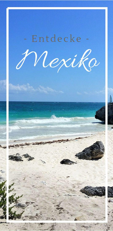 Mexiko - Meine Highlights und Reisetipps