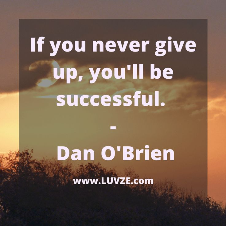 130 Never Give Up Quotes and Never Quit Sayings Never