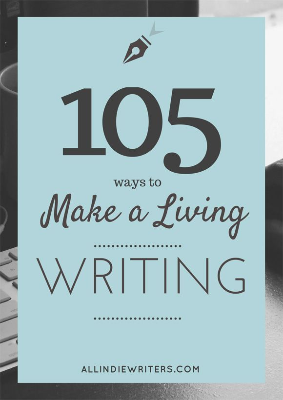 Make a living writing with these 105 types of writing projects. Learn how to make a living as a freelance writer, blogger, or indie author.