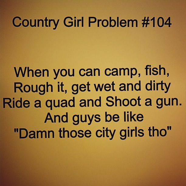 Country girl problem #104