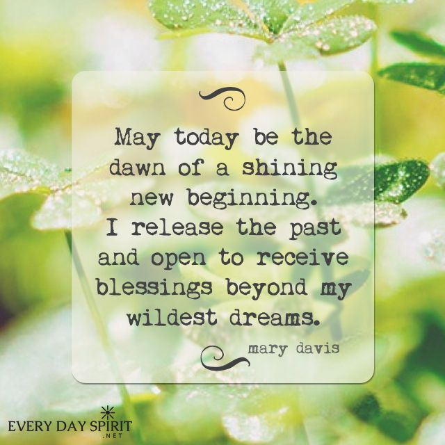 It's a new day. To see the app of inspirational wallpapers ~ www.everydayspirit.net xo #blessings #encourage