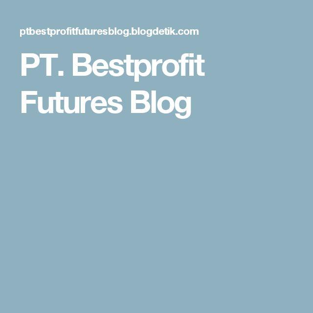 PT. Bestprofit Futures Blog
