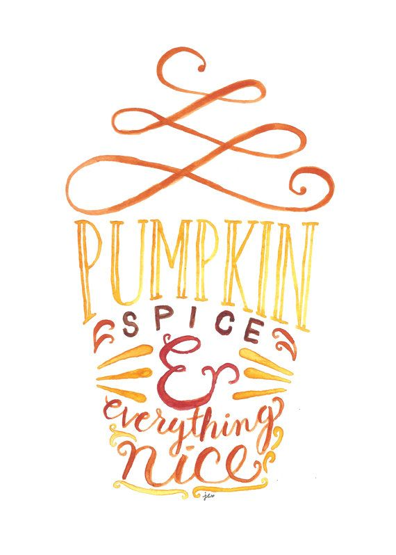 Pumpkin Spice & Everything Nice Print PSL by LovelyLetteringByJo