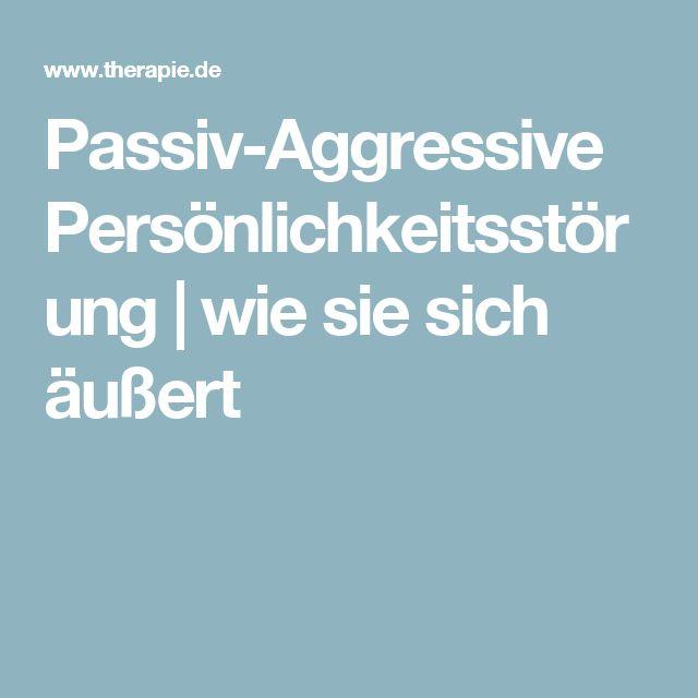Passiv-Aggressive Persönlichkeitsstörung | wie sie sich äußert