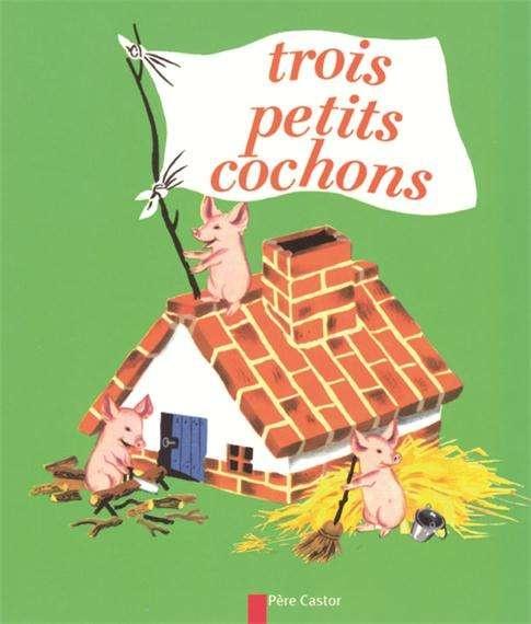 Les Trois petits cochons des éditions du Père Castor