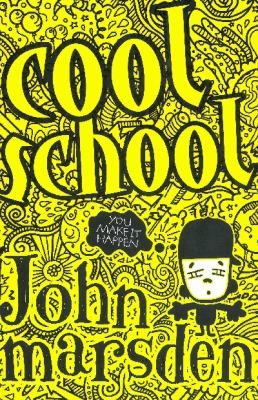 Cool school / John Marsden - request a copy from Prospect Library