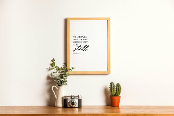 ''The Lord will fight for you; you need only to be still.'' –Exodus 14:14 This item is a digital download of a printable design I made. This file will be available for downloading after you purchase. No physical item will be mailed to you, this listing is a digital download only!