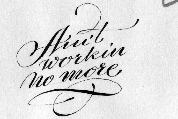 Ain T Working No More Copperplate Nib