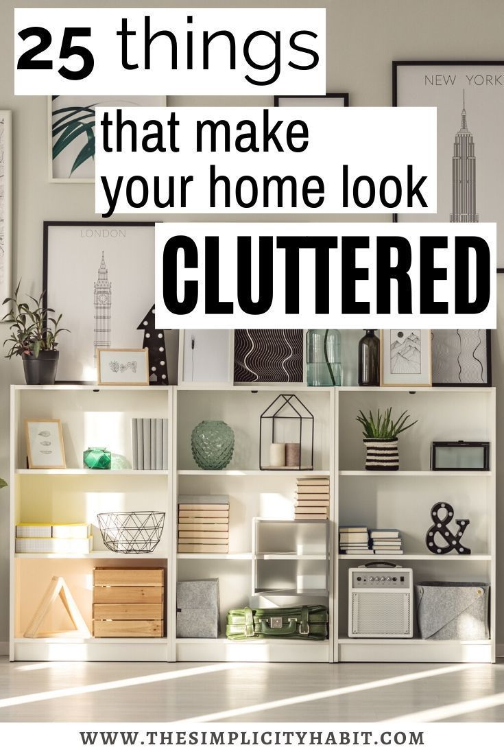 Things That Make Your Home Look Cluttered In 2020 Declutter Home