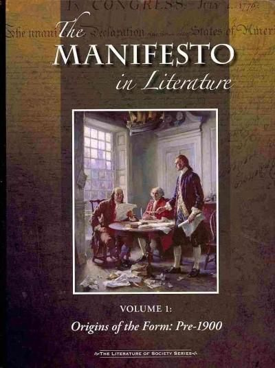 The Manifesto in Literature: Origins of the Form: Pre-1900 / the Modernist Movement: 1900-wwii / Activism, Unrest...