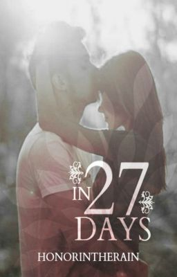"""""""In 27 Days (Watty Award Winner 2012) - Chapter 1."""" by HonorInTheRain - """"Hadley Jamison doesn't know what to think when she hears that her classmate, Archer Morales, committ…"""""""
