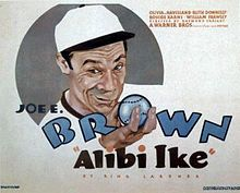"Alibi Ike is a 1935 American romantic comedy film directed by Ray Enright and starring Joe E. Brown and Olivia de Havilland. Based on the short story ""Alibi Ike"" by Ring Lardner, the film is about an ace baseball player nicknamed ""Alibi Ike"" due to his penchant for making up excuses. After falling in love with the beautiful sister-in-law of the team manager, he is kidnapped by gangsters who want him to throw the last game of the season and the pennant."