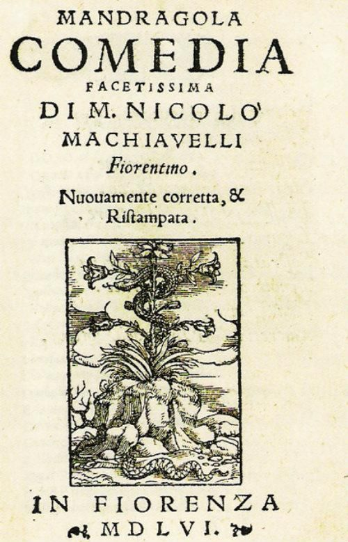The Mandragora (1524). In this play we can appreciate the irony with which Machiavelli looked at the society of his time, which he described as dirty and imperfect, for which he was criticized. http://de10.com.mx/top-10/2017/05/03/maquiavelo-10-obras-para-entender-al-genio-del-pensamiento-politico
