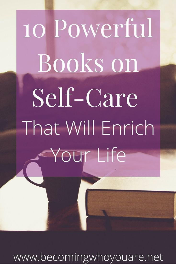 Upgrade your physical, mental, emotional and spiritual wellbeing with these 10 powerful books on self-care. Click the image to learn more >>> | www.becomingwhoyouare.net