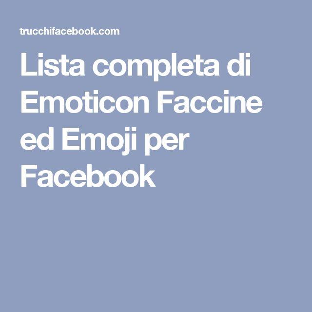 Lista completa di Emoticon Faccine ed Emoji per Facebook