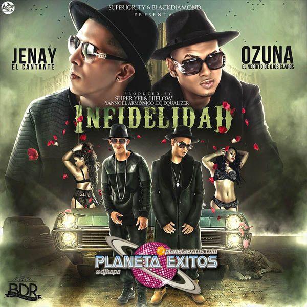 Ozuna Ft. Jenay - Infidelidad