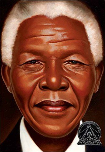 """Nelson Mandela"", by Kadir Nelson.  A biography of the former South African president best known for his political activism and fight to end apartheid."