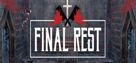 Final Rest - Available: March on Steam - HTC Vive