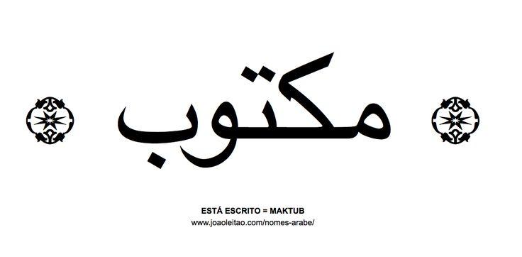 Palavra MAKTUB escrita em árabe - مكتوب