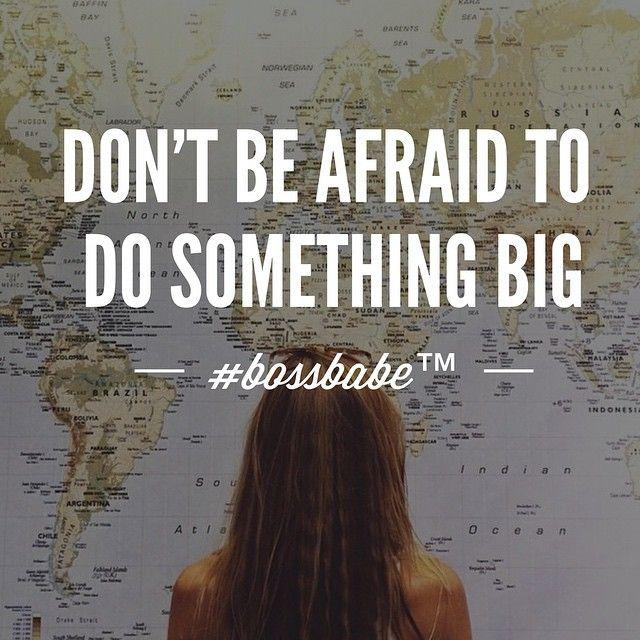 #BOSSBABE™ Travel. Do something big.