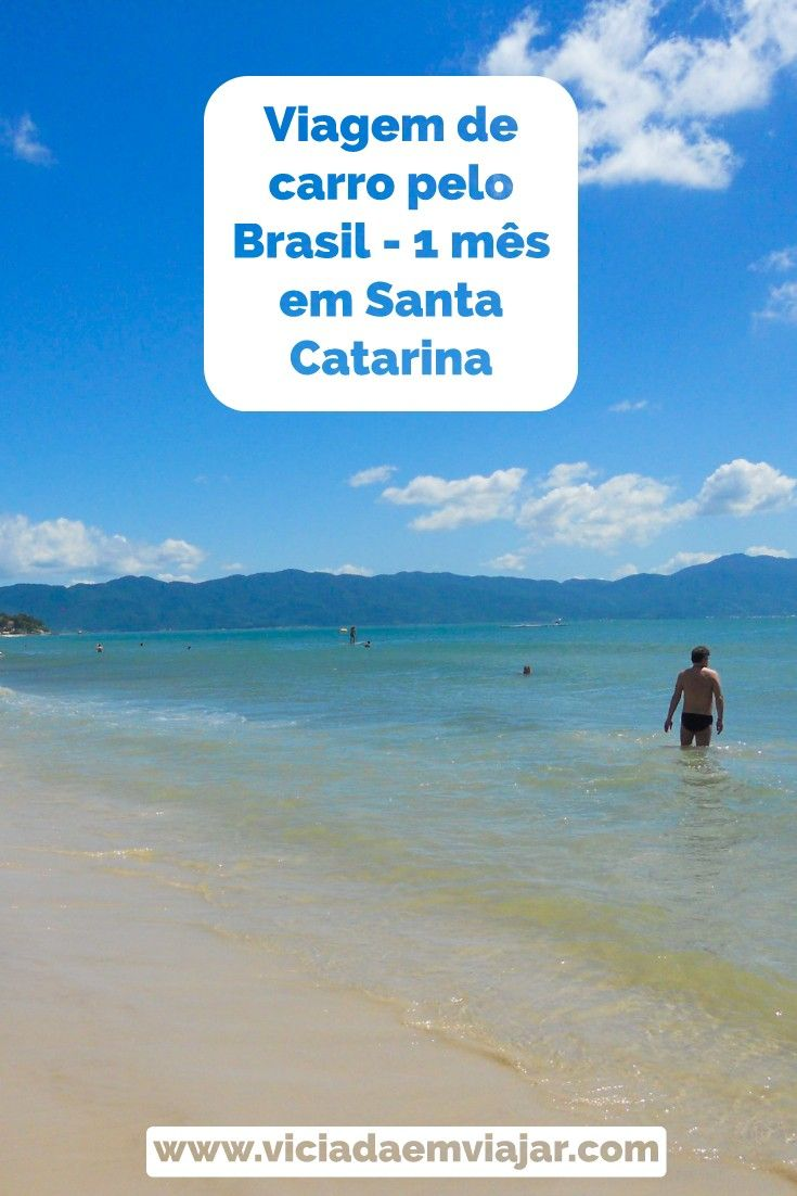 Viagem De Carro 1 Mes Em Santa Catarina Viagens De Carro