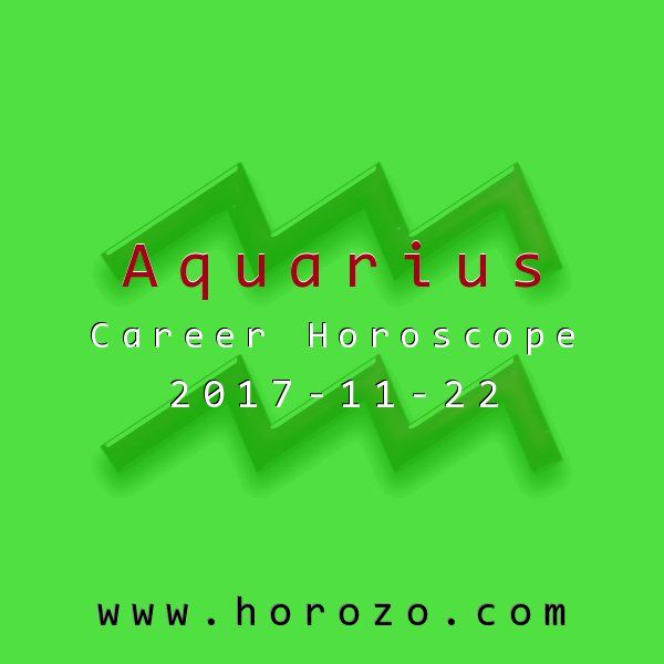 Aquarius Career horoscope for 2017-11-22: Invest in an upgrade today. Consider purchasing new computer equipment, software or furniture. It's a fun workday, so take time to connect with others in the office and catch up on things..aquarius