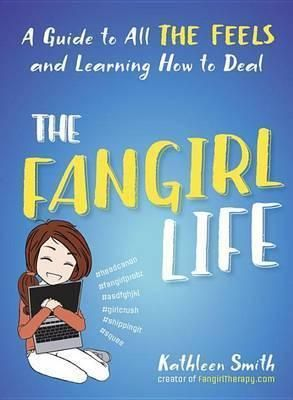 The Fangirl Life by Kathleen Smith.  An uplifting celebration of fangirl life demonstrates how to grow into one's fictional interests and apply them to personal goals and positive life choices, explaining how healthy fangirl hobbies can help bolster productivity and help women manage stress, anxiety and low self-esteem.