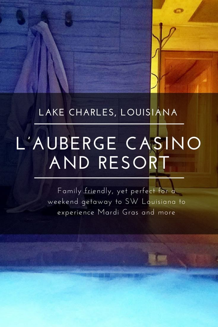 L'Auberge Casino and Resort in Lake Charles Louisiana- Relax the day away at L'Auberge Casino and Resort in Lake Charles Louisiana- Cozy beds, an incredible spa and fabulous dining options await at this SW Louisiana resort