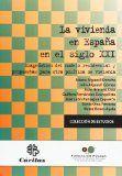 La vivienda en España en el siglo XXI : diagnóstico del modelo residencial y propuestas para otra política de vivienda / Aitana Alguacil Denche ... [et al.] http://encore.fama.us.es/iii/encore/record/C__Rb2636306?lang=spi