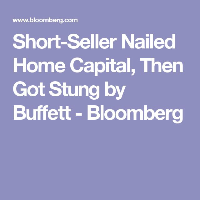 Short-Seller Nailed Home Capital, Then Got Stung by Buffett - Bloomberg