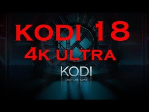BEST KODI 18 BUILD OF 2018 | XBOX KODI 4K ULTRA BUILD