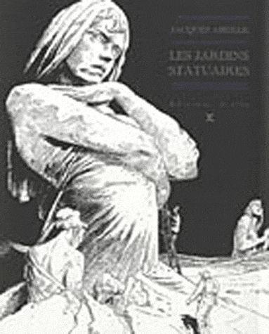 Jacques ABEILLE, Les Jardins statuaires