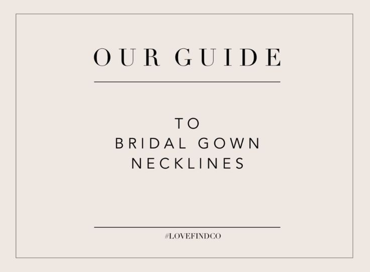 OUR GUIDE TO BRIDAL NECKLINES