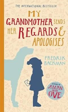 Our Book of the Month, June 2015: My Grandmother Sends Her Regards and Apologises by Fredrik Backman.
