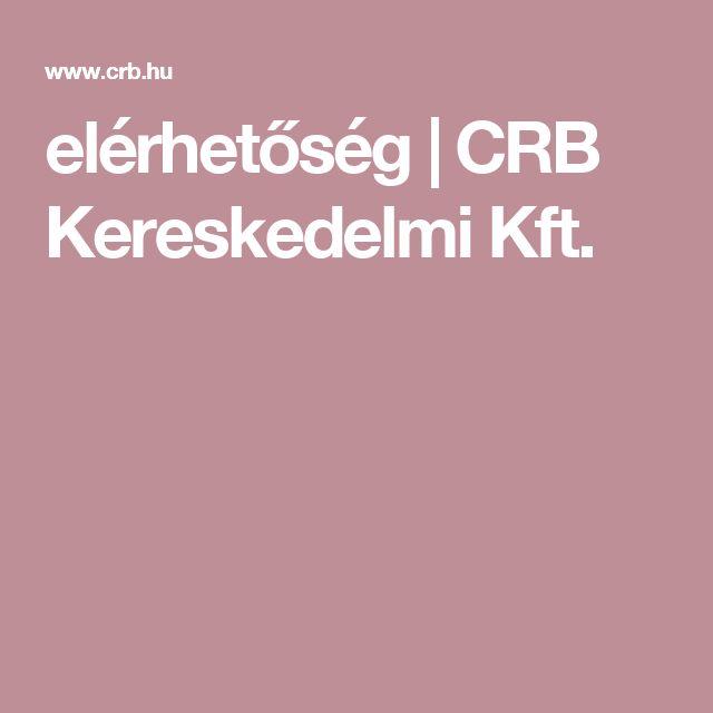 elérhetőség   CRB Kereskedelmi Kft.